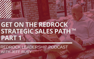 Episode #13 – Get on The RedRock Strategic Sales Path -Part 1